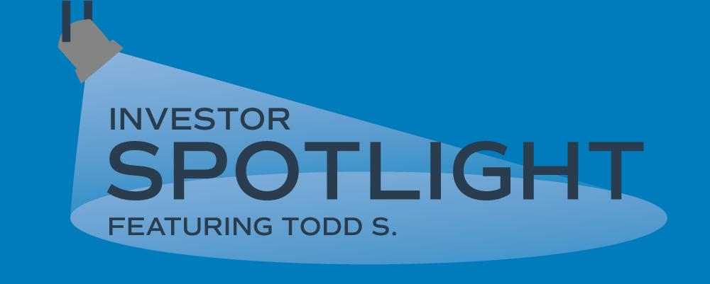 Investor Spotlight: Todd S.