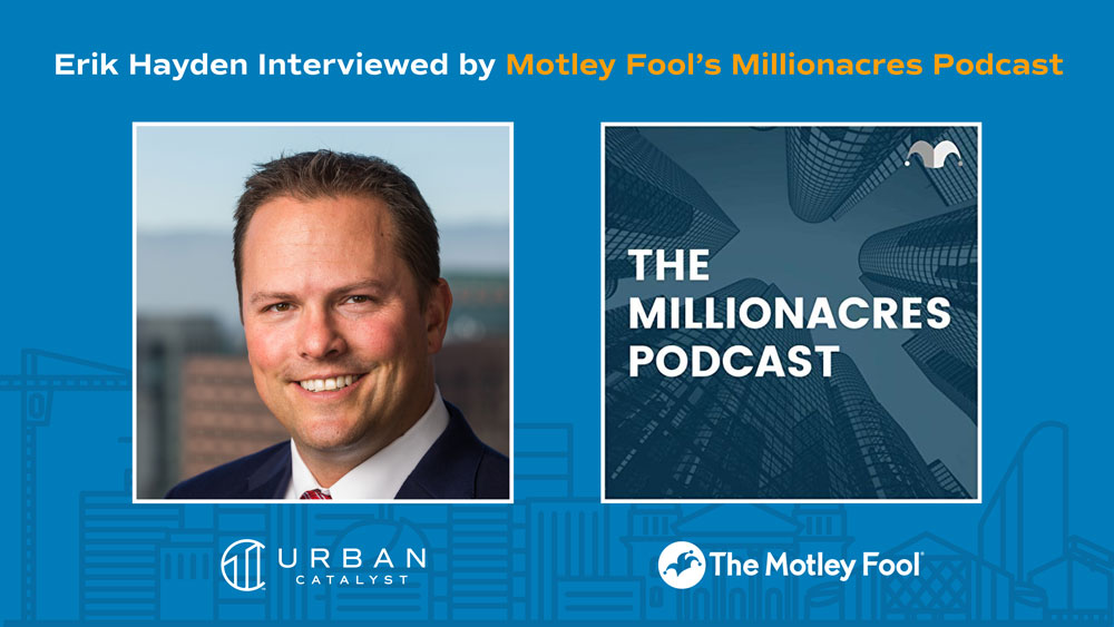 Erik Hayden Interviewed by Motley Fool's Millionacres Podcast
