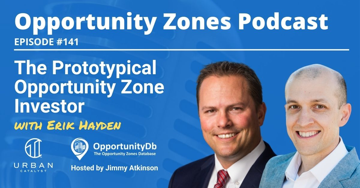 National Expert on Opportunity Zones Tracks Down Erik Hayden for Podcast on Who's Investing in OZs