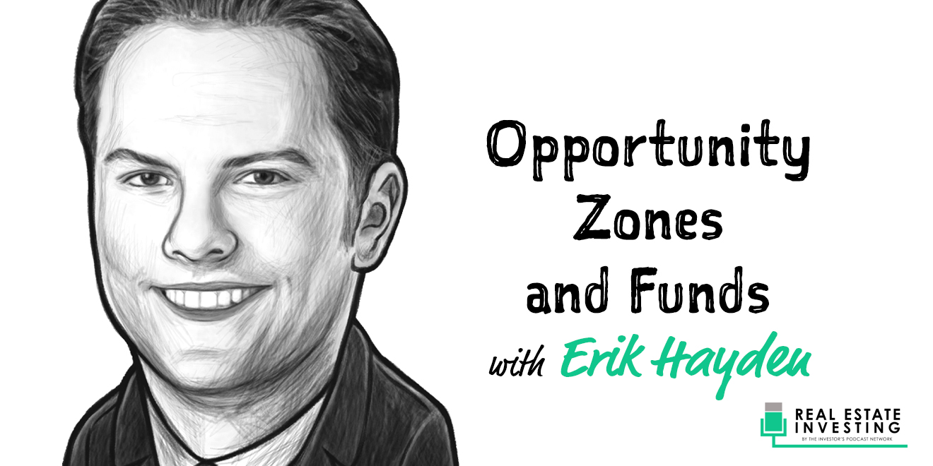 Erik Hayden Featured on the Real Estate Investing Podcast