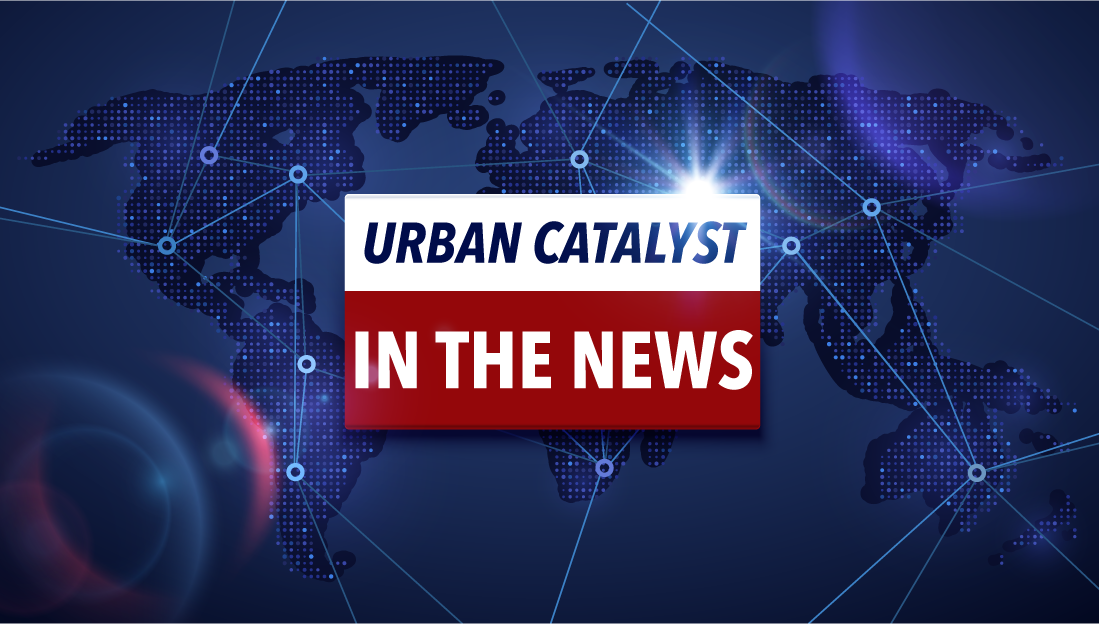 In the News: Urban Catalyst Fund II Launch